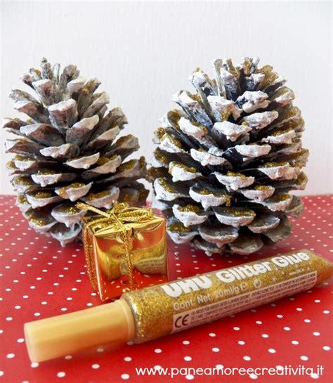 Creare Con Le Pigne by Decorazioni Natale Le Pigne D Oro Con La Neve 183 Pane