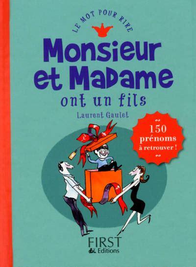 馗rire un livre de cuisine livre monsieur et madame ont un fils laurent gaulet le mot pour rire 9782754053488 les enfants de dialogues