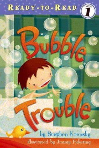 bubble trouble ready  read level   stephen krensky