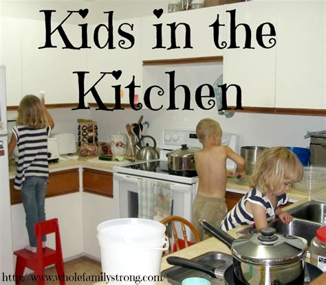 kitchen title kids in the kitchen whole family strong