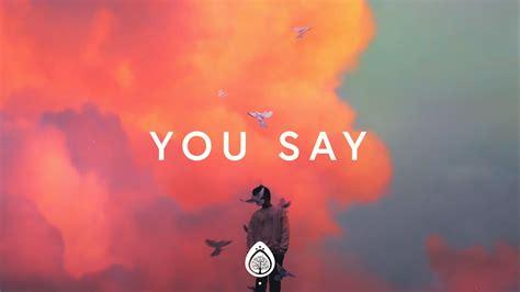 You Say (lyrics)
