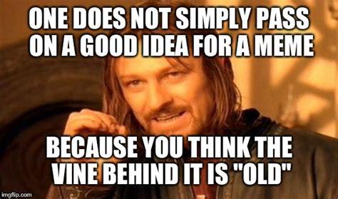 Good Idea Meme - one does not simply meme imgflip