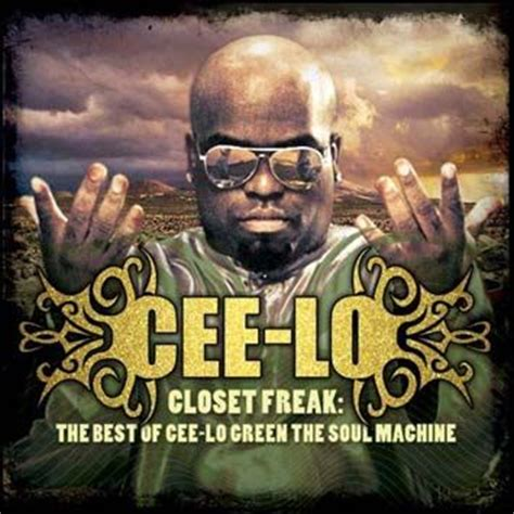 Closet Freak Song cee lo green closet freak the best of cee lo green the