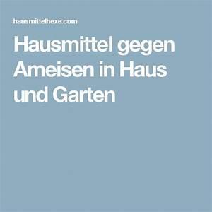 Hausmittel Gegen Ameisen Im Garten : 1000 ideas about ameisen hausmittel on pinterest ~ Whattoseeinmadrid.com Haus und Dekorationen