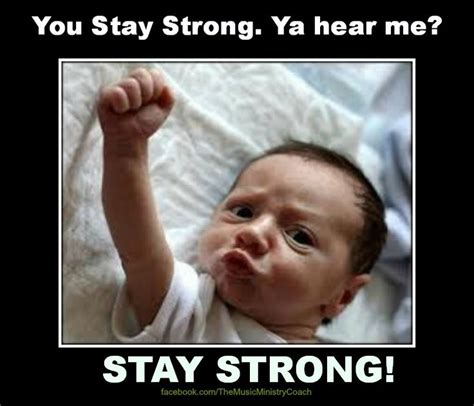 Strong Meme - quot you stay strong quot music ministry memes and quotes pinterest