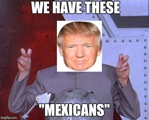 Meme Generator Doctor Evil - trumo has done it again imgflip