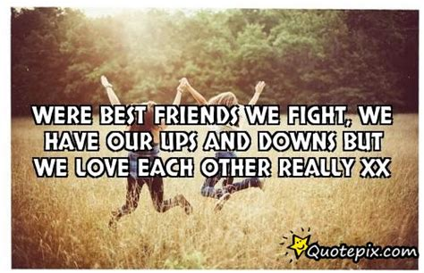 It is not the years in your life but the life in your years that counts. Quotes about Friendship ups and downs (16 quotes)