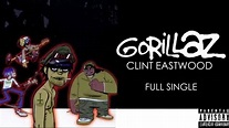 Gorillaz | Clint Eastwood | Full Single - YouTube