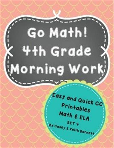 4th Grade Morning Work, Cc Connected And Go Math! Integrated! Use These As 3rd (end Of The Year