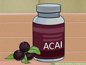 How To Use Acai Berry For Weight Loss  11 Steps  With Pictures