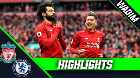 Liverpool Vs Chelsea 2-0 Highlights & Goals - Hipxclusive