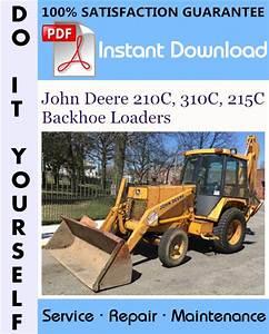 John Deere 210c  310c  215c Backhoe Loaders Repair