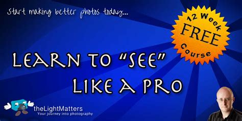 Learn To See Like A Photographer  Free Photography Course