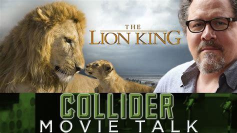 jon favreau the lion king new lion king directed by jon favreau collider movie