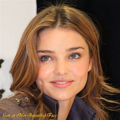 Look At Her Beautiful Face Look At Miranda Kerr Beautiful
