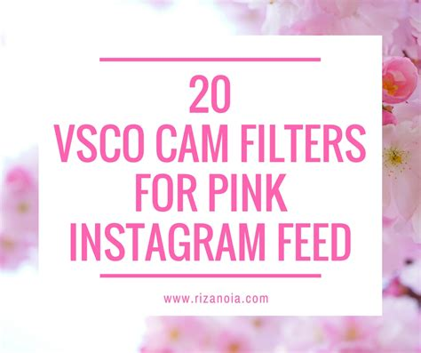 vsco cam filters  pink instagram feed rizanoia