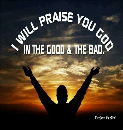 praise god i will always praise god our my savior and me