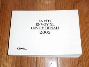 2005 Gmc Envoy  Envoy Xl  Envoy Denali Owners Manual Book