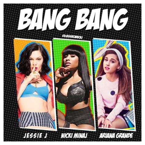 Jessie J, Nicki Minaj & Ariana Grande  'bang Bang' (full