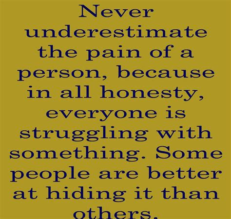 Never Underestimate The Pain Of A Person  Motivational Reads