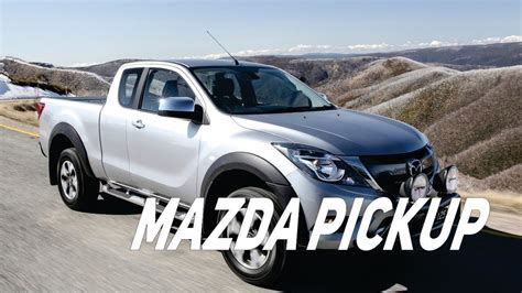 mazda bt  pickup youtube