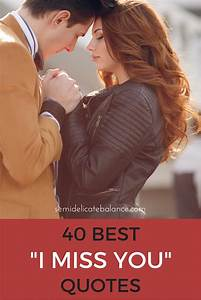 """40 Best """"I... Miss Some1 Quotes"""