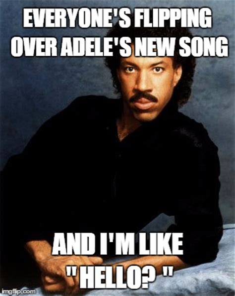 Lionel Richie Hello Meme - adele s new song imgflip