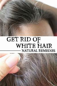 Get Rid Of White Hair With Natural Remedies Crazy Beauty