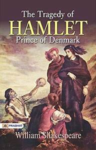 The Tragedy of Hamlet, Prince of Denmark by William ...