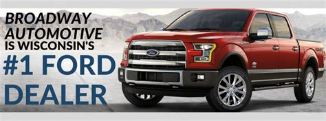 Broadway Automotive Is #1 In Wisconsin For Ford Vehicles