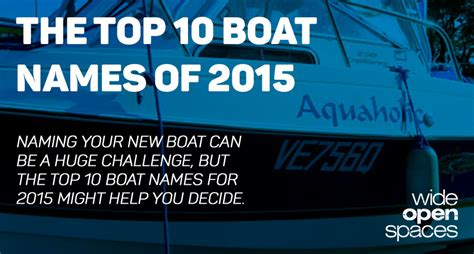 Cool Boat Names List by The Top 10 Boat Names Of 2015 Pics Wide Open Spaces
