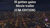 GTA 5 (MOVIE ) ILL Gotten Gains Trailer - YouTube