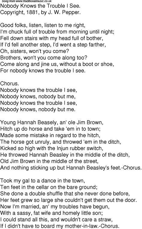 I don't want nothing all lyrics are property and copyright of their owners. Old Time Song Lyrics for 05 Nobody Knows The Trouble I See