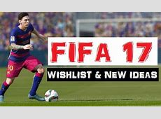 FIFA 17 Wishlist Career Mode & New Features