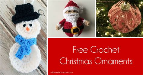 free crochet christmas ornaments patterns midwestern moms