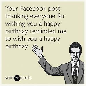 You thanking everyone for wishing you a happy birthday ...