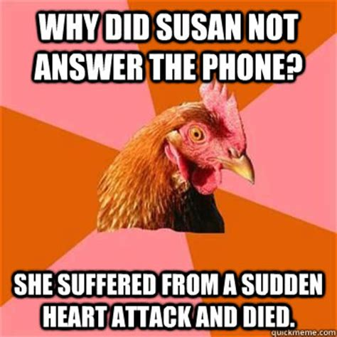 Answer The Phone Meme - why did susan not answer the phone she suffered from a sudden heart attack and died misc