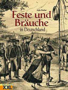 Bräuche In Deutschland : feste und br uche in deutschland anke fischer ~ Markanthonyermac.com Haus und Dekorationen