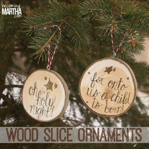 wood slice christmas ornaments becoming martha