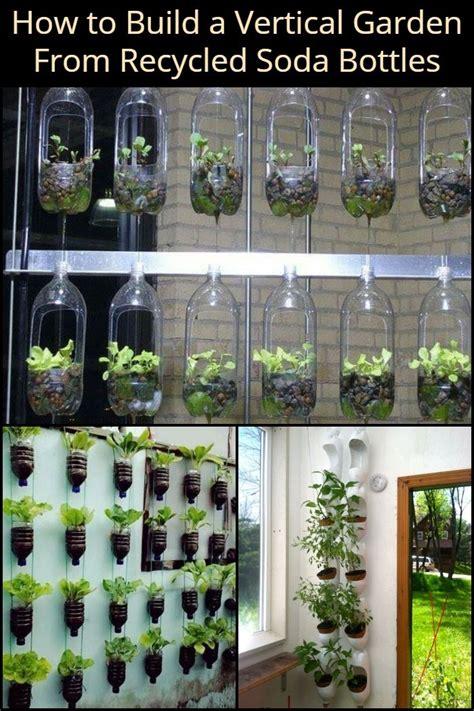 Build Vertical Garden by Build A Vertical Garden From Recycled Soda Bottles