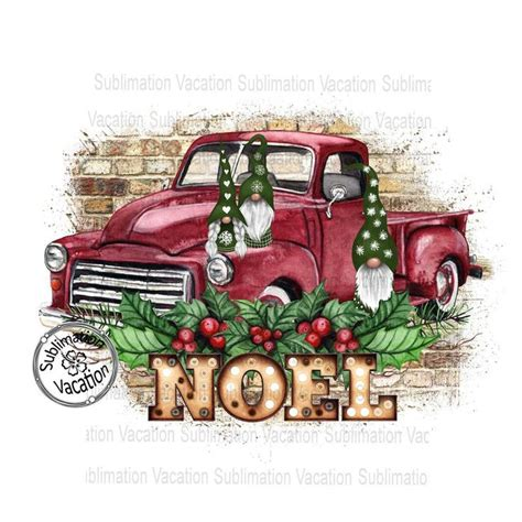 With this purchase, you will receive a zipped folder containing the image in svg, dxf, ai, eps, png, and jpeg formats. NEW, Gnomes, Noel, Vintage Truck, Christmas Sublimation ...