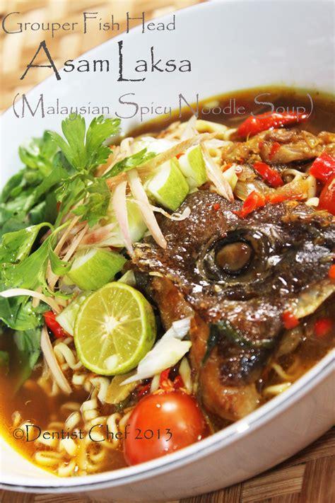 fish head laksa soup recipe grouper noodle dentistvschef sour asam malaysian spicy