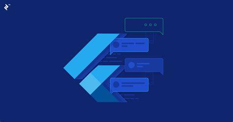 Flutter Tutorial: How to Build a Messaging App | Toptal