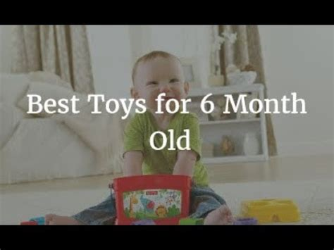 best toys for 6 month best toys for 6 month old 2018 youtube