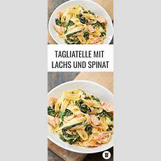 Tagliatelle Mit Lachs Und Spinat  Rezept In 2019 Den