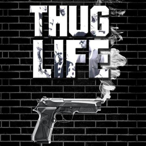 thug life wallpapers gangsta gallery