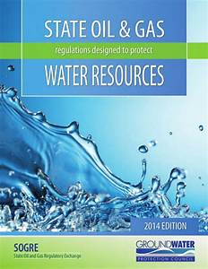 2014 GWPC Report: State Oil & Gas Regulations Designed to ...