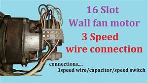 16 Slot Wall Fan Wire Connection 3 Speed Wire Connection