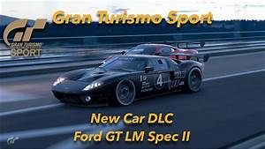 Dlc Gran Turismo Sport : gran turismo sport new car dlc ford gt lm spec ii test car circuit de sainte croix youtube ~ Medecine-chirurgie-esthetiques.com Avis de Voitures