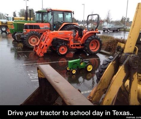 Tractor Meme - drive your tractor to school day in texas memes com
